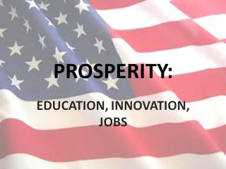 Prosperity: Education, Innovation, Jobs