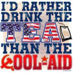 I'd Rather Drink The Tea Than the Kool-Aid