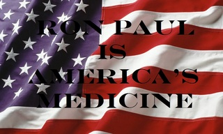 Ron Paul is America's Medicine