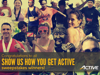 Congratulations to all SHOW US HOW YOU GET ACTIVE sweepstakes winners!